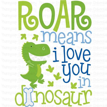 Roar Means I Love You In Dinosaur SVG
