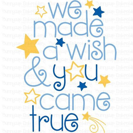 We Made A Wish And You Came True SVG