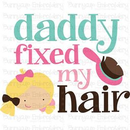 Daddy Fixed My Hair SVG