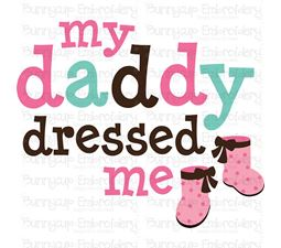 My Daddy Dressed Me SVG