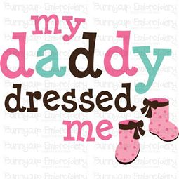 My Daddy Dressed Me SVG