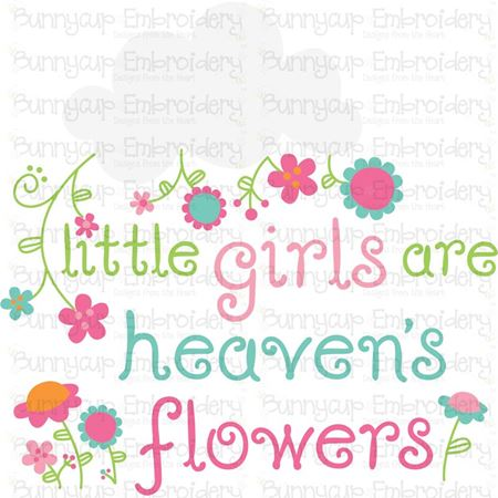Little Girls Are Heaven's Flowers SVG