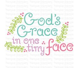 Gods Grace In One Tiny Face SVG