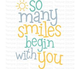So Many Smiles Begin With You SVG