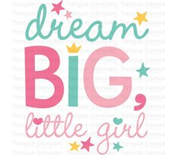 Dream Big Little Girl SVG