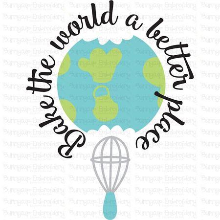Bake The World A Better Place SVG