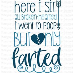 Broken Hearted Only Farted SVG
