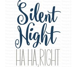 Silent Night Ha Ha Right SVG