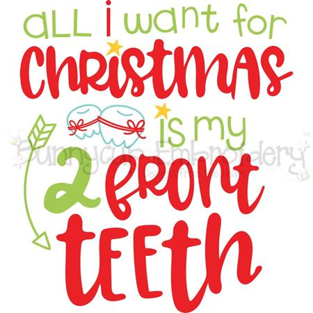 All I Want For Christmas Is My Two Front Teeth SVG