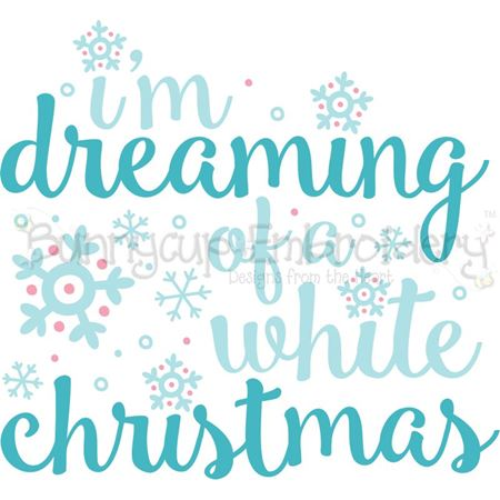 I'm Dreaming Of A White Christmas SVG