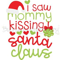 I Saw Mommy Kissing Santa Claus SVG