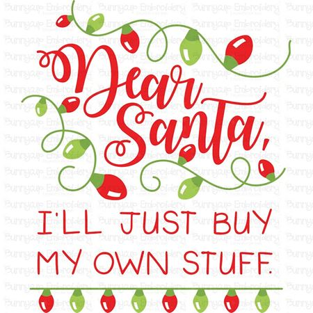 Dear Santa I'll Just Buy My Own Stuff SVG