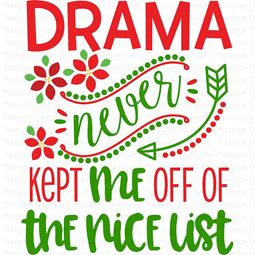 Drama Never Kept Me Off The Nice List SVG