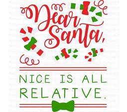 Dear Santa Nice Is All Relative SVG