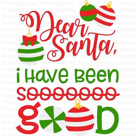 Dear Santa I Have Been So Good SVG
