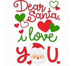 Dear Santa I Love You SVG