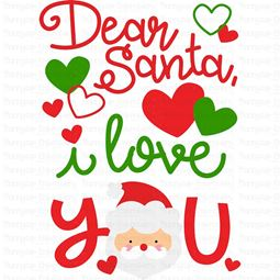 Dear Santa I Love You SVG