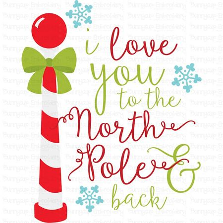 I Love You To The North Pole And Back SVG
