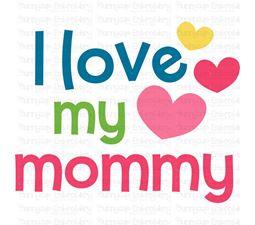 I Love My Mommy SVG