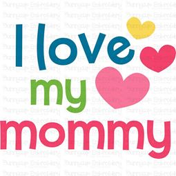 I Love My Mommy SVG