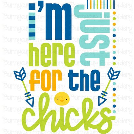 I'm Just Here For The Chicks SVG