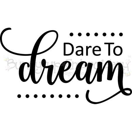 Dare To Dream SVG