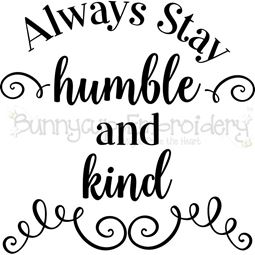 Always Stay Humble And Kind SVG