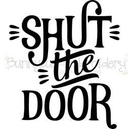 Shut The Door SVG