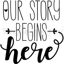 Our Story Begins Here SVG