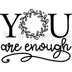 You Are Enough SVG