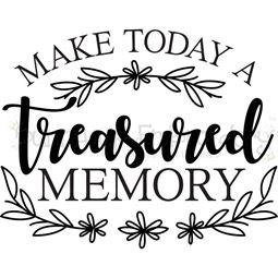 Make Today A Treasured Memory SVG