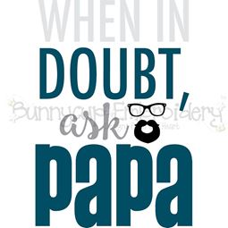 When In Doubt Ask Papa SVG