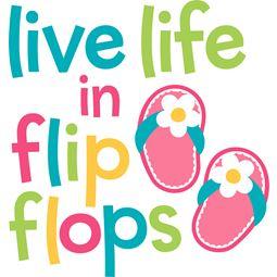 Live Life In Flip Flops SVG