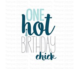 One Hot Birthday Chick SVG