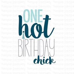 One Hot Birthday Chick SVG