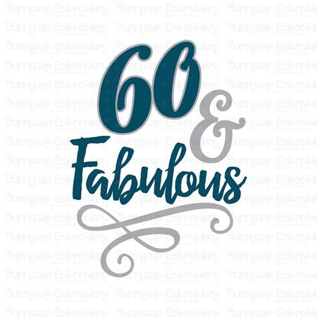 60 And Fabulous SVG