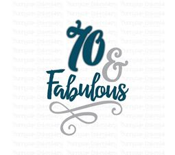 70 And Fabulous SVG