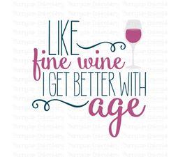 Like Fine Wine I Get Better With Wine SVG