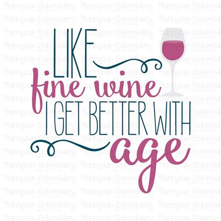 Like Fine Wine I Get Better With Age SVG