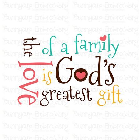 The Love Of A Family Is Gods Greatest Gift SVG