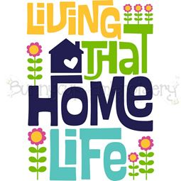 Living That Home Life SVG