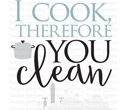 I Cook Therefore You Clean SVG