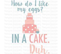 How Do I Like My Eggs SVG