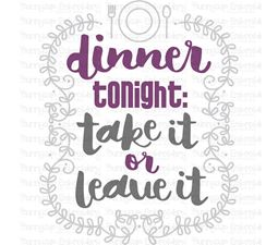 Dinner Tonight Take It Or Leave It  SVG
