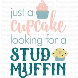 Cupcake Looking For A Studmuffin SVG