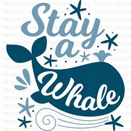 Stay A Whale SVG