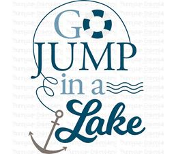 Go Jump In A Lake SVG