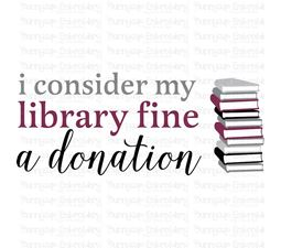 I Consider My Library Fine a Donation SVG