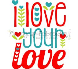 I Love Your Love SVG