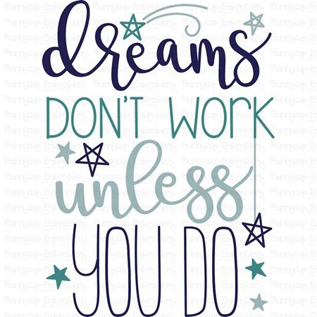 Dreams Don't Work Unless You Do SVG